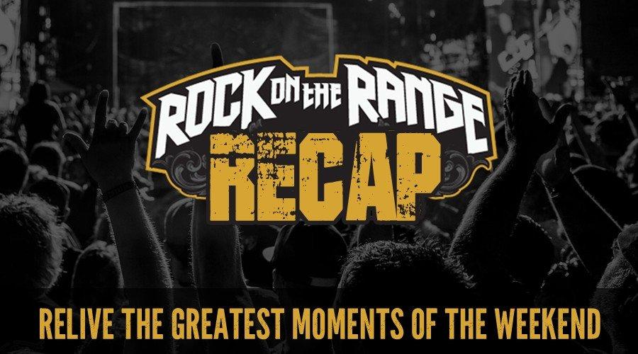 Rock on The Range Recap 2018