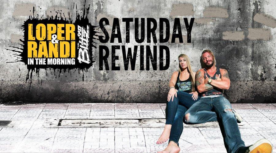Loper & Randi Saturday Rewind