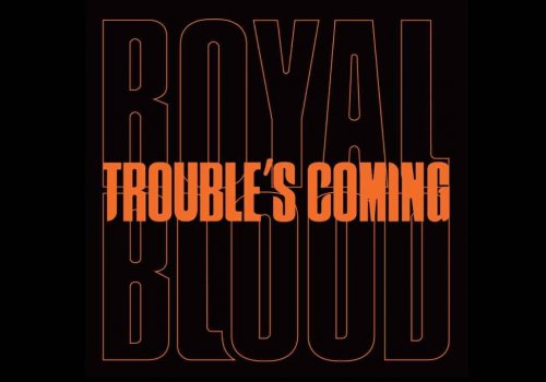 If AC/DC and The White Stripes had a baby, this is what it sorta' MIGHT sound like. 'Trouble's Coming' is New from Royal Blood. Whatcha' think?